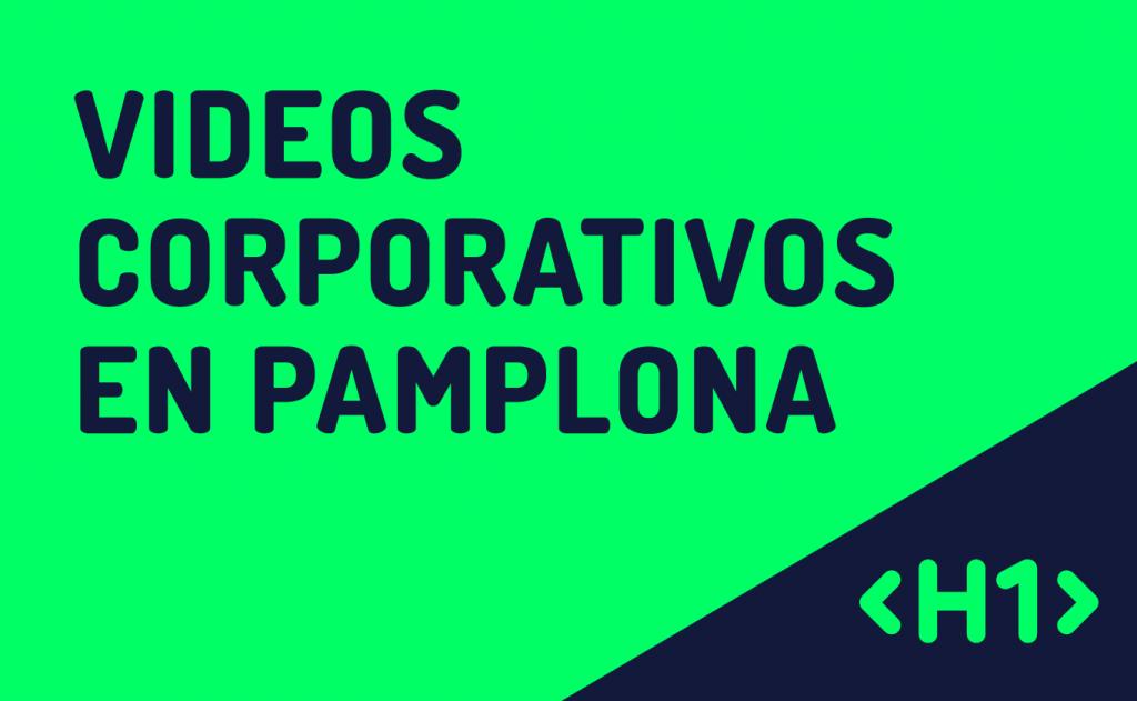 servicio de grabacion de videos corporativos en Pamplona
